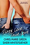 img - for First Love, True Love (Two Contemporary Novellas) book / textbook / text book