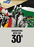 Encounters with the 30s (8415691017) by Schnapp, Jeffrey