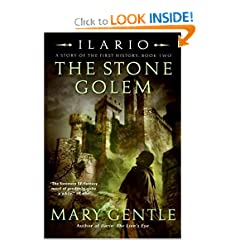 Ilario: The Stone Golem: A Story of the First History, Book Two by Mary Gentle