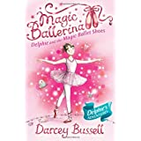 Delphie and the Magic Ballet Shoes (Magic Ballerina, Book 1)by Darcey Bussell