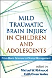 img - for Mild Traumatic Brain Injury in Children and Adolescents: From Basic Science to Clinical Management book / textbook / text book