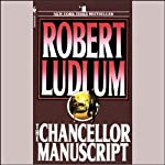 The Chancellor Manuscript: A Novel | Robert Ludlum