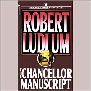 The Chancellor Manuscript: A Novel | [Robert Ludlum]