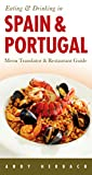 Eating & Drinking in Spain & Portugal: Spanisn & Portuguese Menu Translator & Restaurant Guide