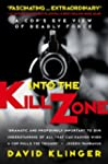 Into the Kill Zone: A Cop's Eye View...