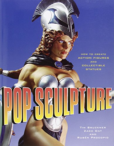 Pop Sculpture: How to Create Action Figures and Collectible Statues (Figure Sculpture compare prices)
