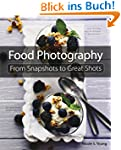 Food Photography (From Snapshots to G...