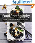 Food Photography: From Snapshots to G...