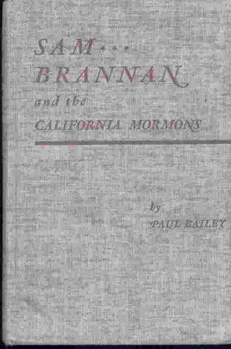 SAM BRANNAN AND THE CALIFORNIA MORMONS, PAUL BAILEY