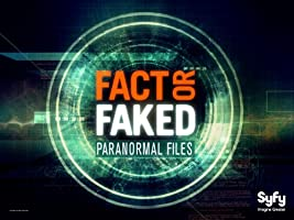Fact Or Faked: Paranormal Files Season 2
