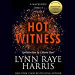 Hot Witness: A MacKenzie Family Novella | Lynn Raye Harris