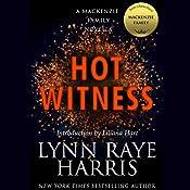 Hot Witness: A MacKenzie Family Novella   Lynn Raye Harris