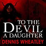 To the Devil a Daughter | Dennis Wheatley