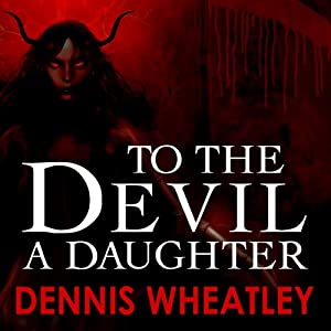 To the Devil a Daughter | [Dennis Wheatley]