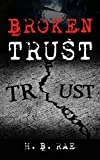 Broken Trust: Mystery and Suspense (Missing in Action Trilogy Book 1)