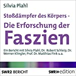 Stoßdämpfer des Körpers - Die Erforschung der Faszien   Silvia Plahl