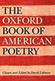 By David Lehman The Oxford Book of American Poetry (First Edition)