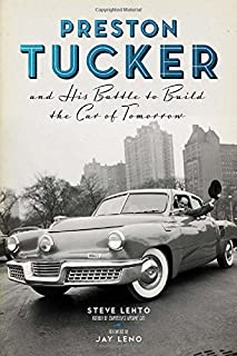 Book Cover: Preston Tucker and His Battle to Build the Car of Tomorrow
