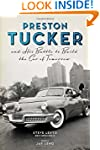 Preston Tucker and His Battle to Buil...