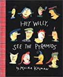 img - for Hey Willy, See the Pyramids by Kalman, Maira (1988) Library Binding book / textbook / text book