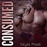 Consumed | Skyla Madi