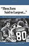 """Then Zorn Said to Largent. . ."": The Best Seattle Seahawks Stories Ever Told (Best Sports Stories Ever Told)"
