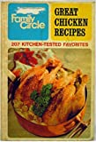 img - for Family Circle Great Chicken Recipes book / textbook / text book