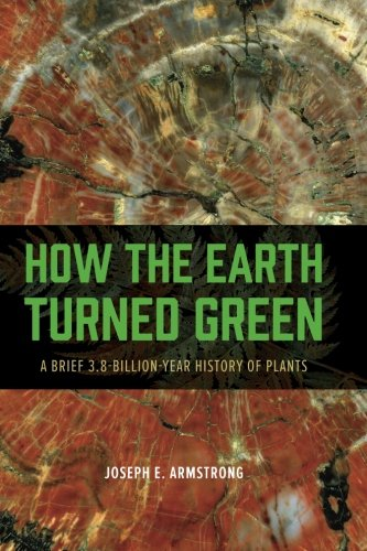How the Earth Turned Green: A Brief 3.8-Billion-Year History of Plants PDF