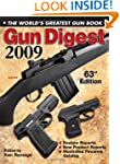 Gun Digest 2009: The World's Greatest...