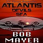 Atlantis: Devil's Sea   Bob Mayer,Robert Doherty