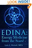 EDINA: Energy Medicine from the Stars! Shamanism for the 21st Century and Beyond
