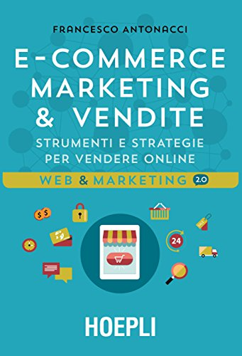 E commerce Marketing e vendite Strumenti e strategie per vendere online PDF