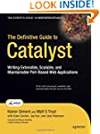 The Definitive Guide to Catalyst: Wri...