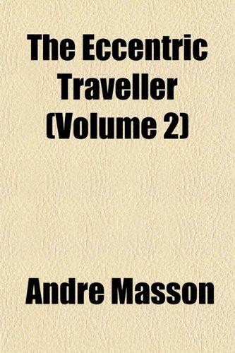 The Eccentric Traveller (Volume 2)