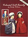 Colonial Doll Family (Make 3 Dolls And Authentic Period Outfits)