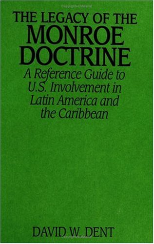 The Legacy of the Monroe Doctrine: A Reference