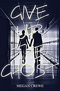 Give Up The Ghost by Megan Crewe ebook deal