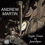 Night Train to Jamalpur | Andrew Martin