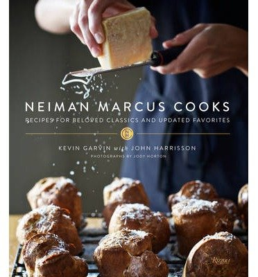 -neiman-marcus-cooks-recipes-for-beloved-classics-and-updated-favorites-garvin-kevin-author-hardcove