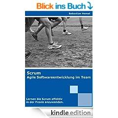 Scrum Agile Softwareentwicklung im Team - Lernen Sie Scrum effektiv in der Praxis anzuwenden