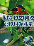 img - for Los Bosques Tropicales (Rainforests) (Cara A Cara Con los Habitats en Peligro de Extincion (Eye To) (Spanish Edition) book / textbook / text book