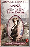 Anna of the Five Towns (Modern Classics) (014000033X) by Bennett, Arnold