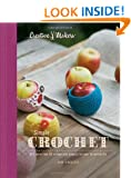 Creative Makers: Simple Crochet: With 35 Vintage-Vibe Projects for Your Handmade Life