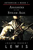 Assassins of the Steam Age (Aetherium, Book 1 of 7)