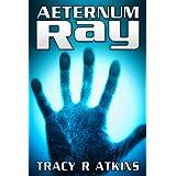 Aeternum Ray ~ Tracy R. Atkins