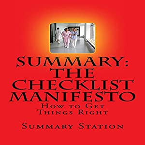 Summary: The Checklist Manifesto: How to Get Things Right Audiobook