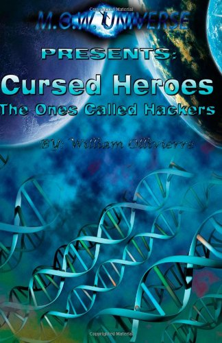 Book: Cursed Heroes, The Ones Called Hackers by William D Ollivierre