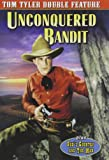 Tyler, Tom Double Feature: Unconquered Bandit (1935) / God's Country and the Man (1931)