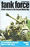 TANK FORCE: ALLIED ARMOUR IN THE SECOND WORLD WAR (HISTORY OF 2ND WORLD WAR S.) (0330239155) by KENNETH MACKSEY