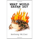 What Would Satan Do?